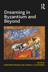 Dreaming in Byzantium and Beyond by George T. Calofonos