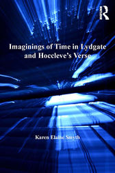 Imaginings of Time in Lydgate and Hoccleve's Verse by Karen Elaine Smyth