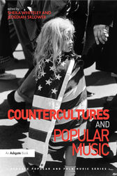 Countercultures and Popular Music by Sheila Whiteley