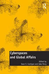 Cyberspaces and Global Affairs by Sean S. Costigan