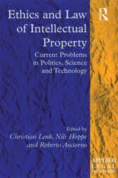 Ethics and Law of Intellectual Property by Christian Lenk