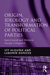 Origin, Ideology and Transformation of Political Parties by Vít Hloušek