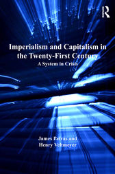 Imperialism and Capitalism in the Twenty-First Century by James Petras