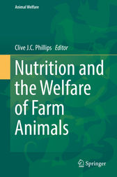 Nutrition and the Welfare of Farm Animals by Clive J. C. Phillips
