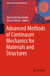 Advanced Methods of Continuum Mechanics for Materials and Structures by Konstantin Naumenko