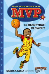 MVP #4: The Basketball Blowout by David A. Kelly