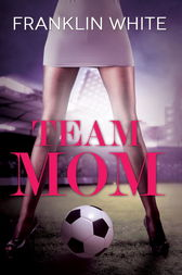 Team Mom by Franklin White