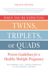 When You're Expecting Twins, Triplets, or Quads 4th Edition by Barbara Luke