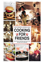 Cooking for Friends by Terry Edwards