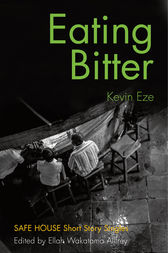 Eating Bitter by Kevin Eze