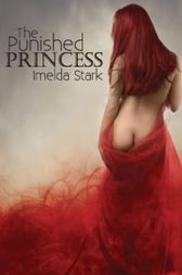 The Punished Princess by Imelda Stark