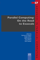 Parallel Computing: On the Road to Exascale by G.R. Joubert