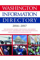 Washington Information Directory 2016-2017 by CQ Press