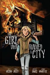 The Girl Who Owned a City by O. T. (Terry) Nelson
