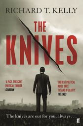 The Knives by Richard T. Kelly