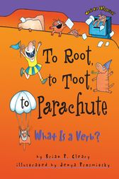 To Root, to Toot, to Parachute by Brian P. Cleary