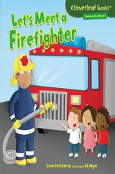 Let's Meet a Firefighter by Gina Bellisario