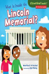What Is Inside the Lincoln Memorial? by Martha E. H. Rustad