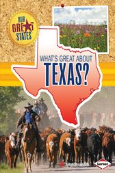 What's Great about Texas? by Amanda Lanser