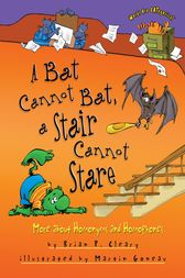 A Bat Cannot Bat, a Stair Cannot Stare by Brian P. Cleary