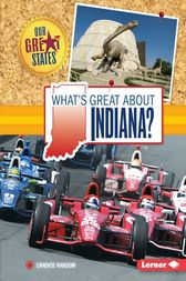What's Great about Indiana? by Candice Ransom