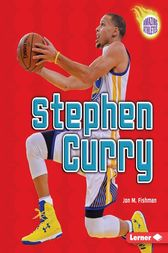 Stephen Curry by Jon M. Fishman