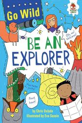 Be an Explorer by Chris Oxlade