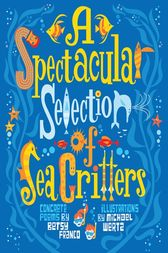 A Spectacular Selection of Sea Critters by Betsy Franco