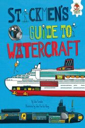 Stickmen's Guide to Watercraft by John Farndon