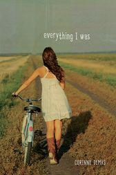 Everything I Was by Corinne Demas