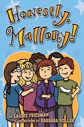 Honestly, Mallory! by Laurie Friedman