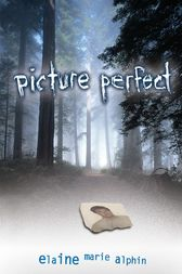 Picture Perfect by Elaine Marie Alphin