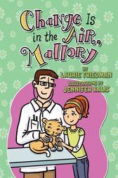 Change Is in the Air, Mallory by Laurie Friedman