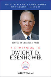 A Companion to Dwight D. Eisenhower by Chester J. Pach