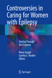 Controversies in Caring for Women with Epilepsy by Mona Sazgar