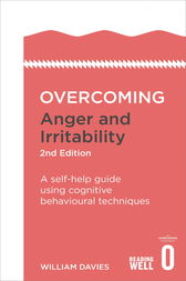 Overcoming Anger and Irritability, 2nd Edition by William Davies