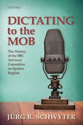 Dictating to the Mob by Jürg R. Schwyter