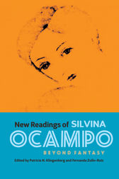 New Readings of Silvina Ocampo by Patricia N. Klingenberg
