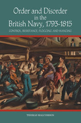 Order and Disorder in the British Navy, 1793-1815 by Thomas Malcomson