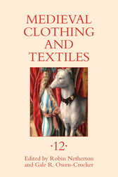 Medieval Clothing and Textiles 12 by Robin Netherton