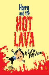 Harry and the Hot Lava by Chris Robertson