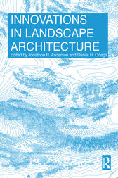 Innovations in Landscape Architecture by Jonathon  R. Anderson