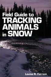 Field Guide to Tracking Animals in Snow by Louise R. Forrest