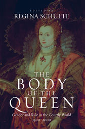 The Body of the Queen by Regina Schulte