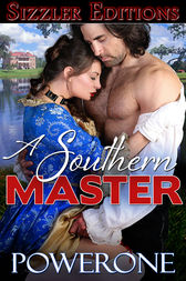 Southern Master: A Novel of Romantic Bondage by Powerone