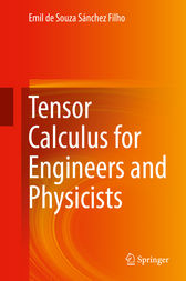 Tensor Calculus for Engineers and Physicists by Emil de Souza Sánchez Filho