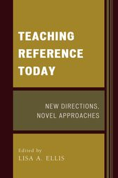 Teaching Reference Today by Lisa A. Ellis