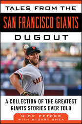 Tales from the San Francisco Giants Dugout by Nick Peters