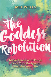 The Goddess Revolution by Melissa Wells