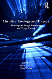 Christian Theology and Tragedy by Kevin Taylor